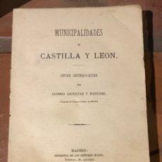 Libros antiguos: MUNICIPALIDADES DE CASTILLA Y LEÓN POR ANTONIO SACRISTÁN Y MARTINEZ. Lote 198094681