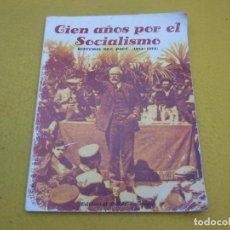Libros antiguos: LIBRO - CIEN AÑOS POR EL SOCIALISMO - HISTORIA DEL PSOE - 1879-1979 - PABLO IGLESIAS Ç. Lote 198946950