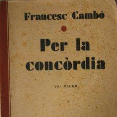 Libros antiguos: PER LA CONCÒRDIA (1930). Lote 198971197