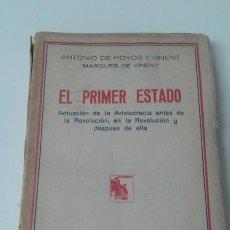 Libros antiguos: EL PRIMER ESTADO ANTONIO DE HOYOS 1931 POLITICA. Lote 199002811