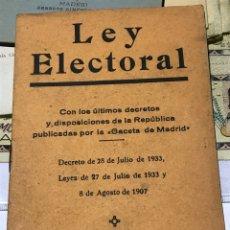 Libros antiguos: LEY ELECTORAL CON LOS ÚLTIMOS DECRETOS Y DISPOSICIONES DE LA REPÚBLICA 1933. Lote 199734778