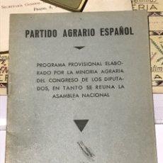 Libros antiguos: PARTIDO AGRARIO ESPAÑOL PROGRAMA PROVISIONAL ELABORADO POR LA MINORÍA AGRARIA 1934. Lote 199735293