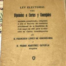 Libros antiguos: LEY ELECTORAL PARA DIPUTADOS A CORTES Y CONCEJALES 1931. Lote 199735580