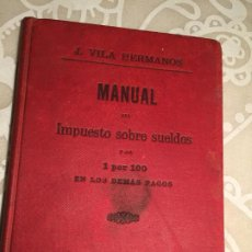 Libros antiguos: ANTIGUO LIBRO MANUAL IMPUESTO SOBRESUELDOS 1 POR 100 EN LOS DEMAS AÑO 1894 POR J VILA HERMANOS . Lote 200181072