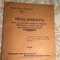 Libros antiguos: ANTIGUO LIBRO REGLAMENTO PARA LA CONTRATACIÓN DE OBRAS Y SERVICIOS A CARGO DE LAS ENTIDADES 1924. Lote 200181365