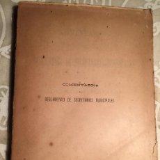 Libros antiguos: ANTIGUO LIBRO COMENTARIOS REGLAMENTO DE SECRETARIOS MUNICIPALES POR JOSÉ LON Y ALBAREDA AÑO 1902. Lote 200181520