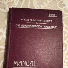 Libros antiguos: ANTIGUO LIBRO MANUAL ELECTORAL BIBLIOTECA LEGISLATIVA LA ADMINISTRACION PRACTICA AÑO 1909. Lote 200182025