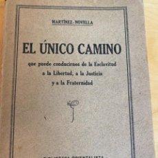 Libros antiguos: 1930.- MASONERIA. EL UNICO CAMINO... A LA LIBERTAD, LA JUSTICIA Y LA FRATERNIDAD. MARTÍNEZ-NOVELLA. Lote 200394512