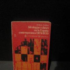 Libros antiguos: ANTONI JUTGLAR - IDEOLOGÍAS Y CLASES EN LA ESPAÑA CONTEMPORÁNEA (1874-1931). VOL 2. Lote 201262572