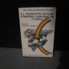 Libros antiguos: MARÍA TERESA DE BORBÓN-PARMA - EL MOMENTO ACTUAL ESPAÑOL CARGADO DE UTOPÍA. EDICUSA 1977. Lote 201262397