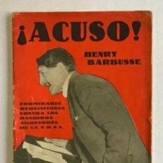 Libros antiguos: ¡ACUSO! FORMIDABLE REQUISITORIA CONTRA LOS BANDIDOS AGRESORES DE LA U.R.S.S. - BARBUSSE, HENRY.. Lote 123161328