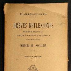 Libros antiguos: BREVES REFLEXIONES. DERECHO DE ASOCIACIÓN. ARZOBISPO DE VALENCIA. VICTORIANO GUISASOLA MENÉNDEZ.. Lote 203296412