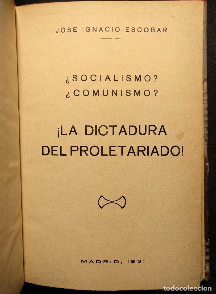 Libros antiguos: ¿Socialismo? ¿Comunismo? ¡La dictadura del proletariado! José Ignacio Escobar. Madrid. 1931. - Foto 2 - 203296462