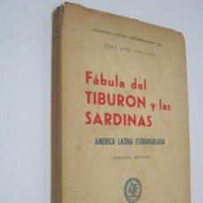 Libros antiguos: 1956 - FÁBULA DEL TIBURÓN Y LAS SARDINAS - JUAN JOSÉ ARÉVALO (1904-1990) PRESIDENTE GUATEMALA. Lote 203427893