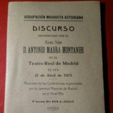 Libros antiguos: DISCURSO DE ANTONIO MAURA 1915 TEATRO REAL DE MADRID. Lote 203949217