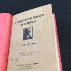 Libri antichi: DANIEL DE LEÓN. LA RECONSTRUCCIÓN SOCIALISTA DE LA SOCIEDAD (EL VOTO INDUSTRIAL)..,NEW YORK, 1905.. Lote 203982961