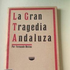 Libros antiguos: LA GRAN TRAGEDIA ANDALUZA. FERNANDO MOLINA 1933. REPÚBLICA. ANDALUCIA.. Lote 204508260