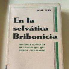 Libri antichi: JOSÉ MÁS. EN LA SELVÁTICA BRIBONICIA. 1932 EDT. PUEYO. Lote 204513250
