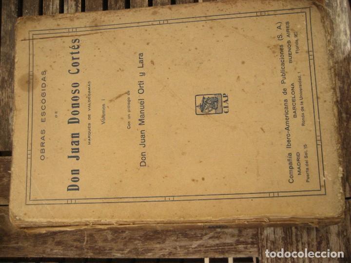 Libros antiguos: don Juan Donoso Cortes obras escogidas Volumen I y II ensayo catolicismo socialismo liberalismo 1903 - Foto 2 - 204632778