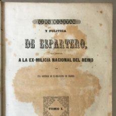Libros antiguos: VIDA MILITAR Y POLÍTICA DE ESPARTERO. POR UNA SOCIEDAD DE EX-MILICIANOS DE MADRID.. Lote 123152416