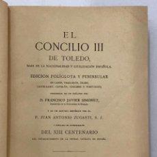 Libros antiguos: EL CONCILIO III DE TOLEDO. BASE DE LA NACIONALIDAD Y CIVILIZACIÓN ESPAÑOLA.. Lote 204660842