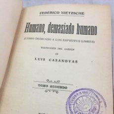 Libros antiguos: HUMANO, DEMASIADO HUMANO FEDERICO NIETZSCHE TOMO SEGUNDO SELLO DE JUVENTUDES LIBERTARIAS LLANO BESOS. Lote 204709885