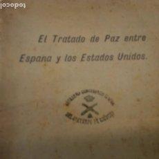 Libros antiguos: EL TRATADO DE PAZ ENTRE ESPAÑA Y LOS ESTADOS UNIDOS. 1898. Lote 204978603