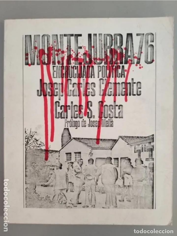 MONTEJURRA 76, ENCRUCIJADA POLÍTICA. JOSEP CARLES CLEMENTE, 1976 (Libros Antiguos, Raros y Curiosos - Pensamiento - Política)