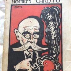 Libros antiguos: HOMEM CHRISTO. MONÁRQUICOS Y REPUBLICANOS. APUNTES PARA LA HISTORIA CONTEMPORÁNEA. 1928. ESCASO.. Lote 205241106