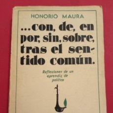 Libros antiguos: 1932 HONORIO MAURA REFLEXIONES DE UN APRENDIZ DE POLITICO. Lote 205454087