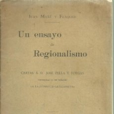 Libros antiguos: 3983.- UN ENSAYO DE REGIONALISMO CARTAS A PELLA Y FORGA DE JOAN MAÑE Y FLAQUER-JUVENTUD CATALANISTA. Lote 205706778
