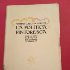 Libros antiguos: LA POLÍTICA PINTORESCA ARTURO GARCÍA GARRAFFA. Lote 206489208
