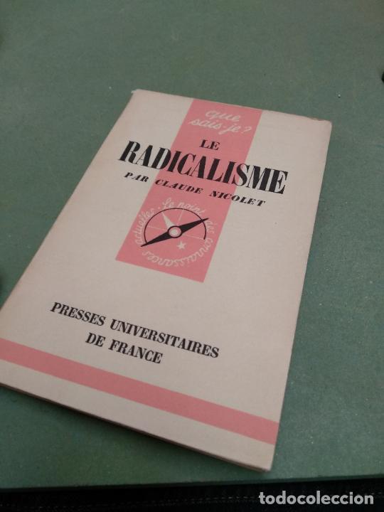 LE RADICALISME NICOLET CLAUDE (Libros Antiguos, Raros y Curiosos - Pensamiento - Política)