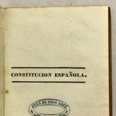 Libros antiguos: CONSTITUCIÓN POLITICA DE LA MONARQUÍA ESPAÑOLA, PROMULGADA EN CÁDIZ A 19 DE MARZO DE 1812.. Lote 123141771
