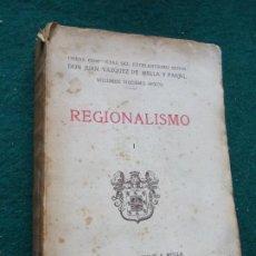 Libros antiguos: REGIONALISMO JUAN VAZQUEZ DE MELLA Y FANJUL 1935. Lote 207066582