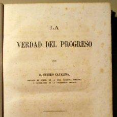 Libros antiguos: CATALINA, SEVERO - LA VERDAD DEL PROGRESO - MADRID 1862 - 1ª EDICIÓN. Lote 207088710
