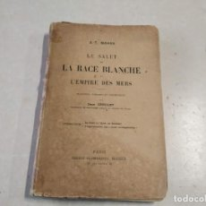 Libri antichi: LE SALUT DE LA RACE BLANCHE ET L'EMPIRE DES MERS - A.-T. MAHAN. Lote 207169918