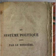 Libros antiguos: DU SYSTÈME POLITIQUE SUIVI PAR LE MINISTÈRE. - CHATEAUBRIAND, FRANÇOIS-RENÉ DE, VIZCONDE DE.. Lote 208220541