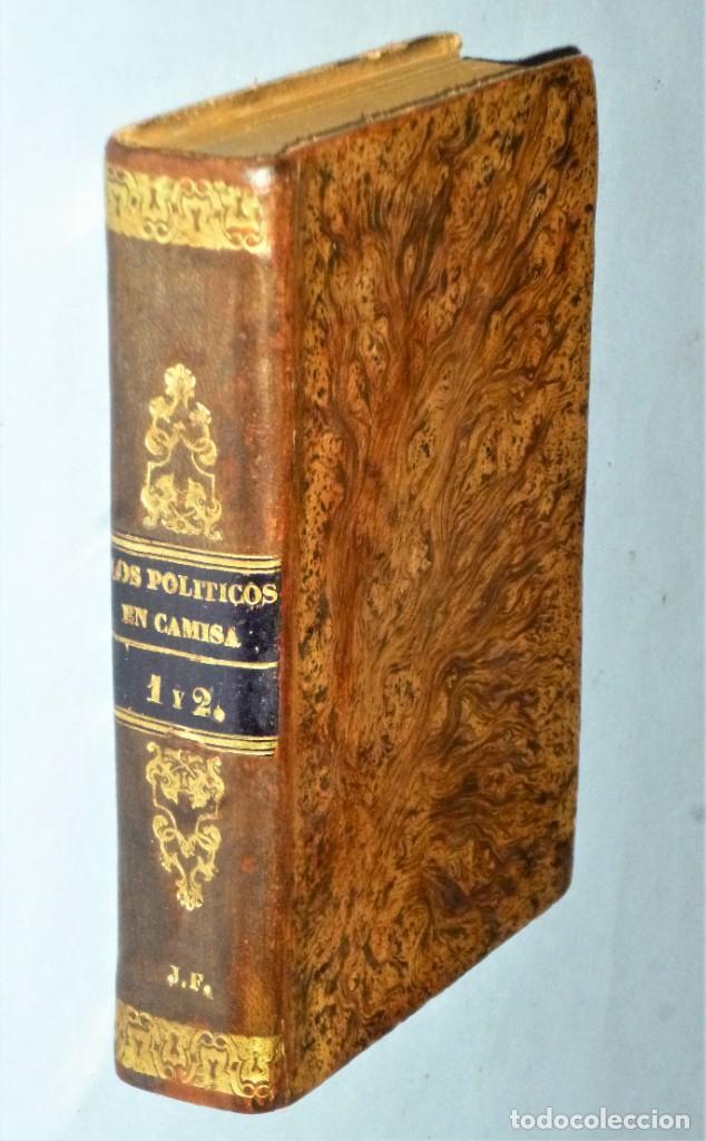 LOS POLÍTICOS EN CAMISA. HISTORIA DE MUCHAS HISTORIAS. 2 TOMOS EN UN VOLUMEN (Libros Antiguos, Raros y Curiosos - Pensamiento - Política)