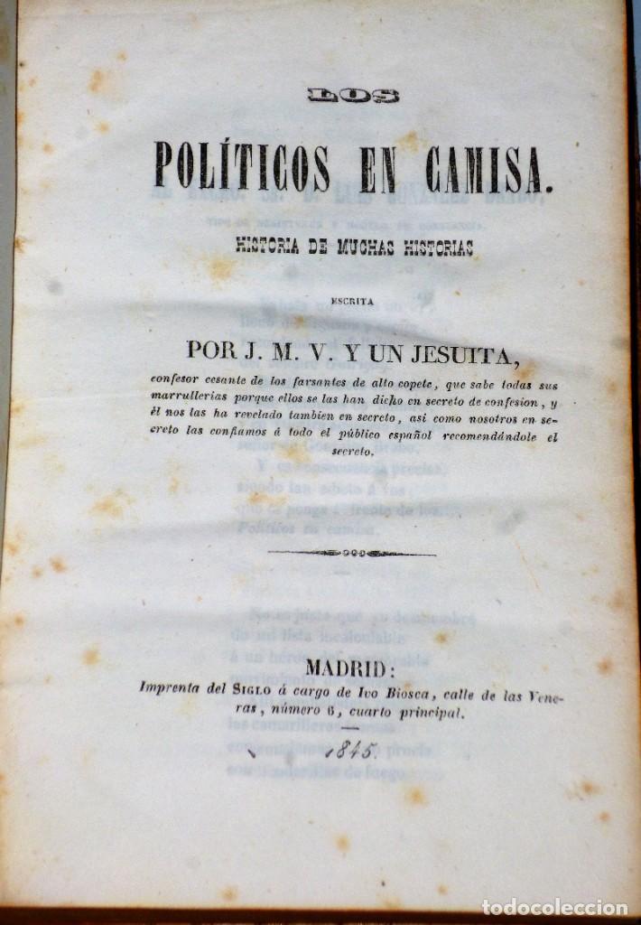 Libros antiguos: LOS POLÍTICOS EN CAMISA. HISTORIA DE MUCHAS HISTORIAS. 2 TOMOS EN UN VOLUMEN - Foto 2 - 208595923
