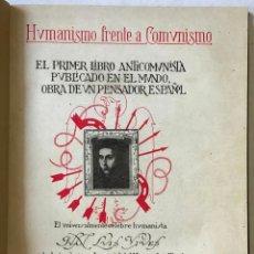 Libros antiguos: HUMANISMO FRENTE A COMUNISMO. LA PRIMERA MONOGRAFIA ANTICOMUNISTA PUBLICADA EN EL MUNDO.... Lote 208833635
