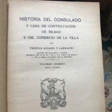 Libros antiguos: HISTORIA DEL CONSULADO Y CASA DE CONTRATACIÓN DE BILBAO PAÍS VASCO. Lote 209099667