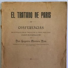Libros antiguos: EL TRATADO DE PARÍS. CONFERENCIAS PRONUNCIADAS EN EL CÍRCULO DE LA UNIÓN MERCANTIL.. Lote 209185516