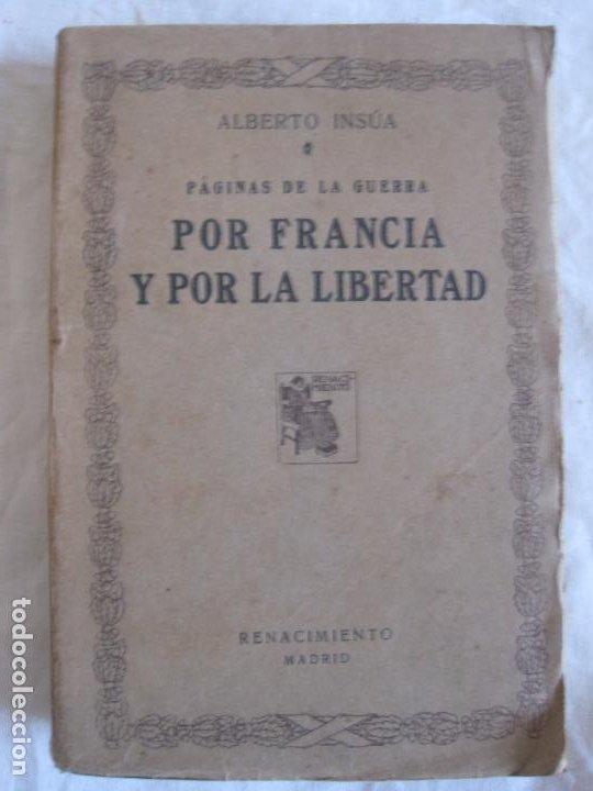 ALBERTO INSUA. PAGINAS DE LA GUERRA. POR FRANCIA Y POR LA LIBERTAD. RENACIMIENTO 1917. (Libros Antiguos, Raros y Curiosos - Pensamiento - Política)