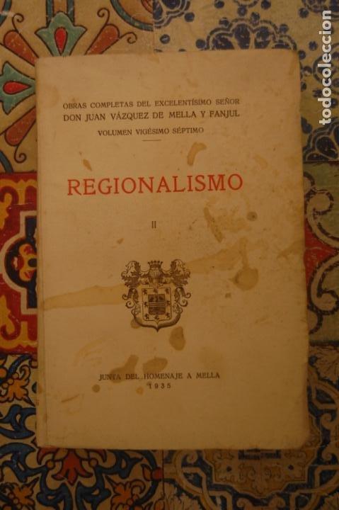 REGIONALISMO II. OBRAS COMPLETAS D. JUAN VÁZQUEZ DE MELLA. 1935. (CARLISTA) (Libros Antiguos, Raros y Curiosos - Pensamiento - Política)