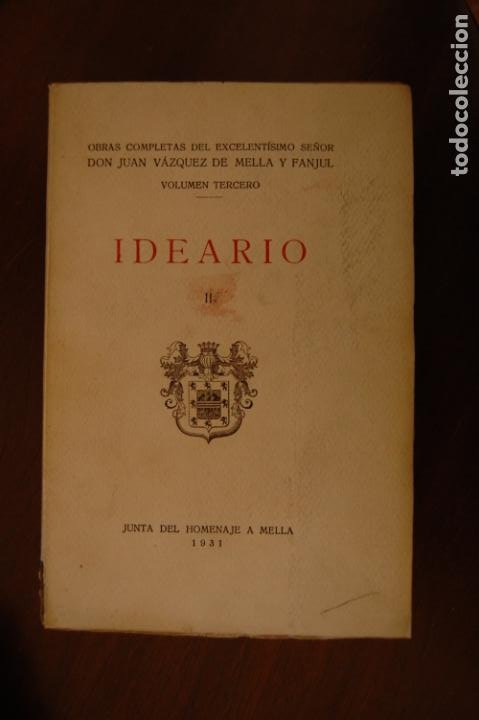 IDEARIO II. OBRAS COMPLETAS D. JUAN VÁZQUEZ DE MELLA. 1935. (CARLISTA) (Libros Antiguos, Raros y Curiosos - Pensamiento - Política)