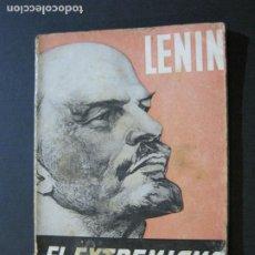Libros antiguos: LENIN-EL EXTREMISMO-ENFERMEDAD INFANTIL DEL COMUNISMO-LIBRO ANTIGUO-VER FOTOS-(V-21.063). Lote 210249746