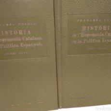 Libros antiguos: PUJOLS FRANCESC. HISTÒRIA DE L'HEGEMONIA CATALANA EN LA POLÍTICA ESPANYOLA. Lote 210301060