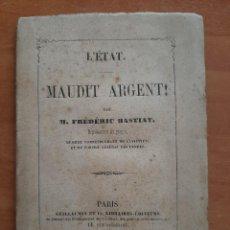 Libros antiguos: 1849 L ´ETAT - MAUDIT ARGENT / FRÉDÉRIC BASTIAT - EN FRANCÉS. Lote 211578760