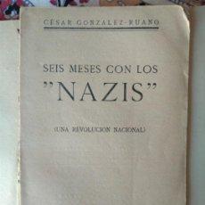 Libros antiguos: 6 SEIS MESES CON LOS NAZIS (UNA REVOLUCIÓN NACIONAL) CESAR GONZÁLEZ-RUANO.. Lote 211615875